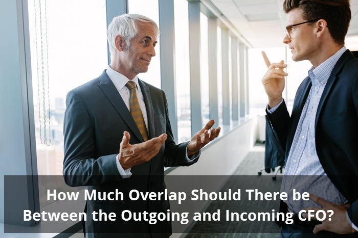 How Much Overlap Should There be Between the Outgoing & Incoming CFO?