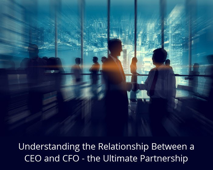 Understanding the Relationship Between a CEO and CFO - the Ultimate Partnership