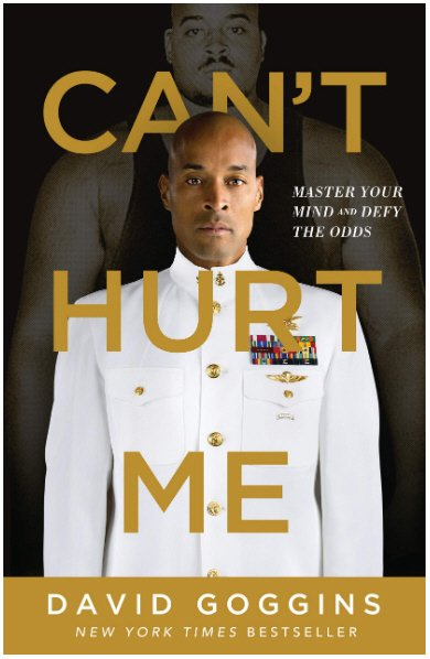 "Book Review: ""Can't Hurt Me: Master Your Mind and Defy the Odds"" by David Goggins"