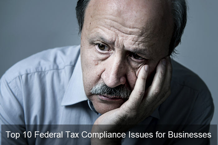 Top 10 Federal Tax Compliance Issues for Businesses